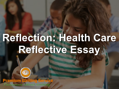 Reflection-Health-Care-Reflective-Essay